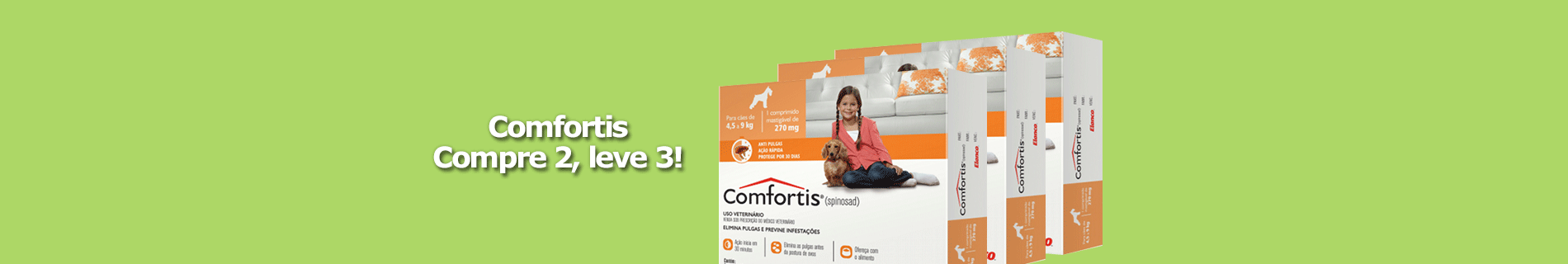 Comfortis Compre 2, Leve 3